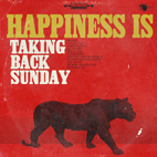taking back sunday: Happiness Is