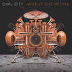 owl city: Mobile Orchestra