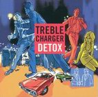 treble charger: Detox