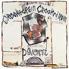 pavement: Crooked Rain Crooked Rain