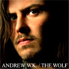andrew w k: The Wolf