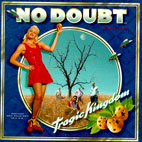 no doubt: Tragic Kingdom