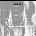 eagles: Hell Freezes Over