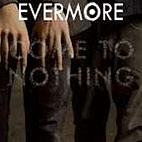 evermore: Come To Nothing