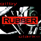 gilby clarke: Rubber