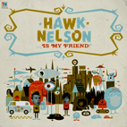 hawk nelson: Hawk Nelson Is My Friend