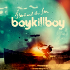 boy kill boy: Stars And The Sea
