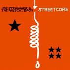joe strummer and the mescaleros: Streetcore