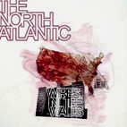 The North Atlantic: Wires In The Walls