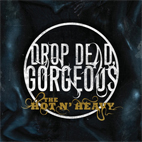 drop dead gorgeous: The Hot N' Heavy
