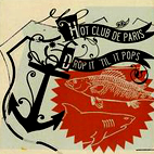 Hot Club de Paris: Drop It Til It Pops