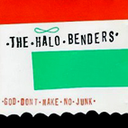 halo benders: God Don't Make No junk