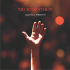 the hold steady: Heaven Is Whenever