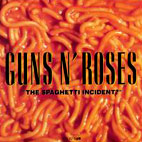 The Spaghetti Incident Explicit by Guns N Roses on
