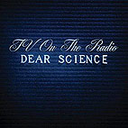 tv on the radio: Dear Science