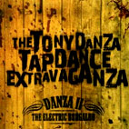 Tony Danza Tapdance Extravaganza: Danza II: The Electric Boogaloo