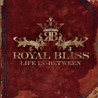 Royal Bliss: Life In-Between