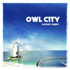 owl city: Ocean Eyes