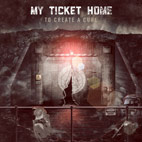 my ticket home: To Create A Cure