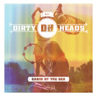 The Dirty Heads: Cabin By The Sea