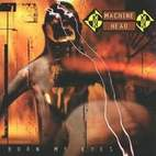 machine head: Burn My Eyes
