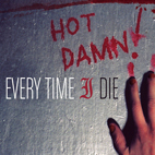 every time i die: Hot Damn!