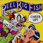 reel big fish: Cheer Up!