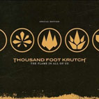 thousand foot krutch: The Flame In All Of Us