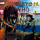 dispatch: Who Are We Living For?