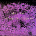 mazzy star: So Tonight That I Might See