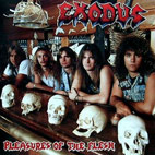 exodus: Pleasures Of The Flesh