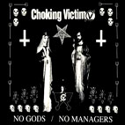 choking victim: No Gods, No Managers