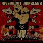 Riverboat Gamblers: To The Confusion Of Our Enemies