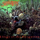 suffocation: Effigy Of The Forgotten
