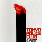Tokyo Police Club: A Lesson In Crime