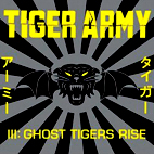 tiger army: Tiger Army III: Ghost Tigers Rise