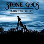 stone gods: Burn The Witch [Single]