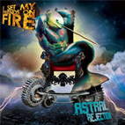 i set my friends on fire: Astral Rejection
