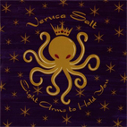 veruca salt: Eight Arms To Hold You