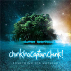chunk no captain chunk: Something For Nothing