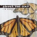 saves the day: I'm Sorry I'm Leaving