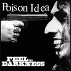 poison idea: Feel The Darkness
