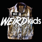 we are the in crowd: Weird Kids