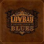 Lowbau: A Darker Shade Of Blues