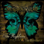 mushroomhead: The Righteous & The Butterfly