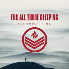 for all those sleeping: Incomplete Me