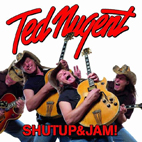 Ted Nugent: Shutup&Jam!