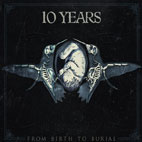 10 years: From Birth To Burial