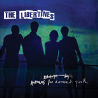 libertines: Anthems For Doomed Youth