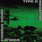 type o negative: World Coming Down